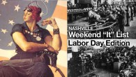 Happy weekending!  I'm a bit embarassed to say that I just realized that this weekend is Labor Day weekend.  No work Monday, woohoo!!!  There is a ton of great stuff happening, so in between beers and barbecue, check it out! The full list is at NashvilleFeed.com