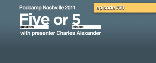 We temporally switch gears from our usual hour long panel format to a short one on one with a theme of Podcamp Nashville 2011. We interview Charles Alexander about his session - Music Marketing Platforms - A Quick Hit Comparison. Listen and read more at NashvilleTechFeed.com