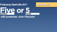 "John Pisciotta joins us for the Nashville Tech Feed Five or 5 about his Podcamp Nashville 2011 presentation MusicRow 2.0 - How  Nashville keeps the title of ""Music City"" In the New Entertainment World. Full post and to listen at NashvilleTechFeed.com"