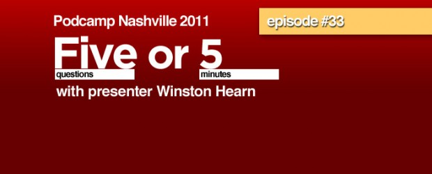 "Episode #33 is the final in our Five or 5 interview series of Podcamp Nashville 2011 presenters. Winston Hearn independent video producer answers questions about his presentation ""To Infinity and Beyond: The Basics of Online Video Production"" Visit NashvilleTechFeed.com for show notes, listen and subscribe."